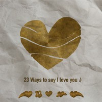23 Ways to say I love you